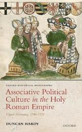 Associative Political Culture in the Holy Roman Empire by Duncan Hardy