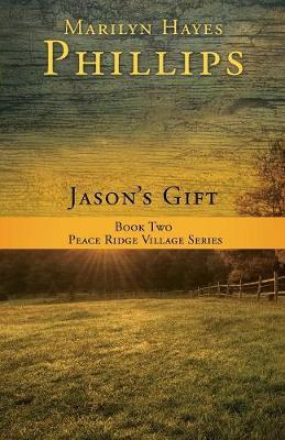 Jason's Gift by Marilyn Hayes Phillips