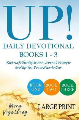 UP! Daily Devotional Books 1-3 LARGE PRINT by Mary Vogelsong