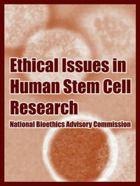 Ethical Issues in Human Stem Cell Research by National Bioethics Advisory Commission