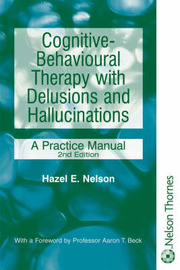 Cognitive-Behavioural Therapy with Delusions and Hallucinations: A Practice Manual by Hazel Nelson image