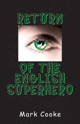 Return of the English Superhero by Mark Cooke image