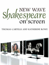 New Wave Shakespeare on Screen by Thomas Cartelli image