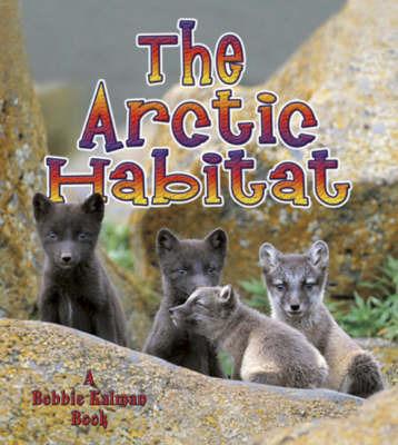 The Arctic Habitat by Molly Aloian image
