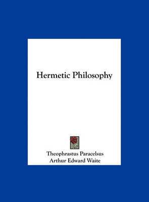 Hermetic Philosophy by Theophrastus Paracelsus image