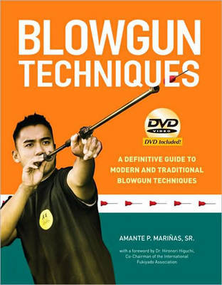 Blowgun Techniques: The Definitive Guide to Modern and Traditional Blowgun Techniques by Amante P. Marinas image