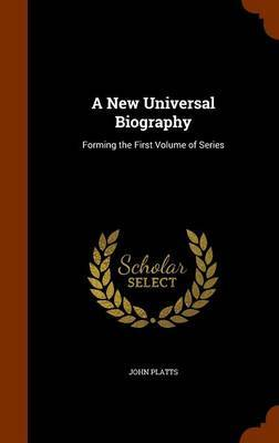 A New Universal Biography by John Platts image