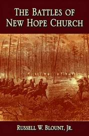 Battles of New Hope Church, The by Russell W. Blount image