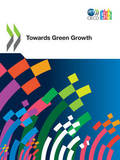 OECD Green Growth Studies Towards Green Growth
