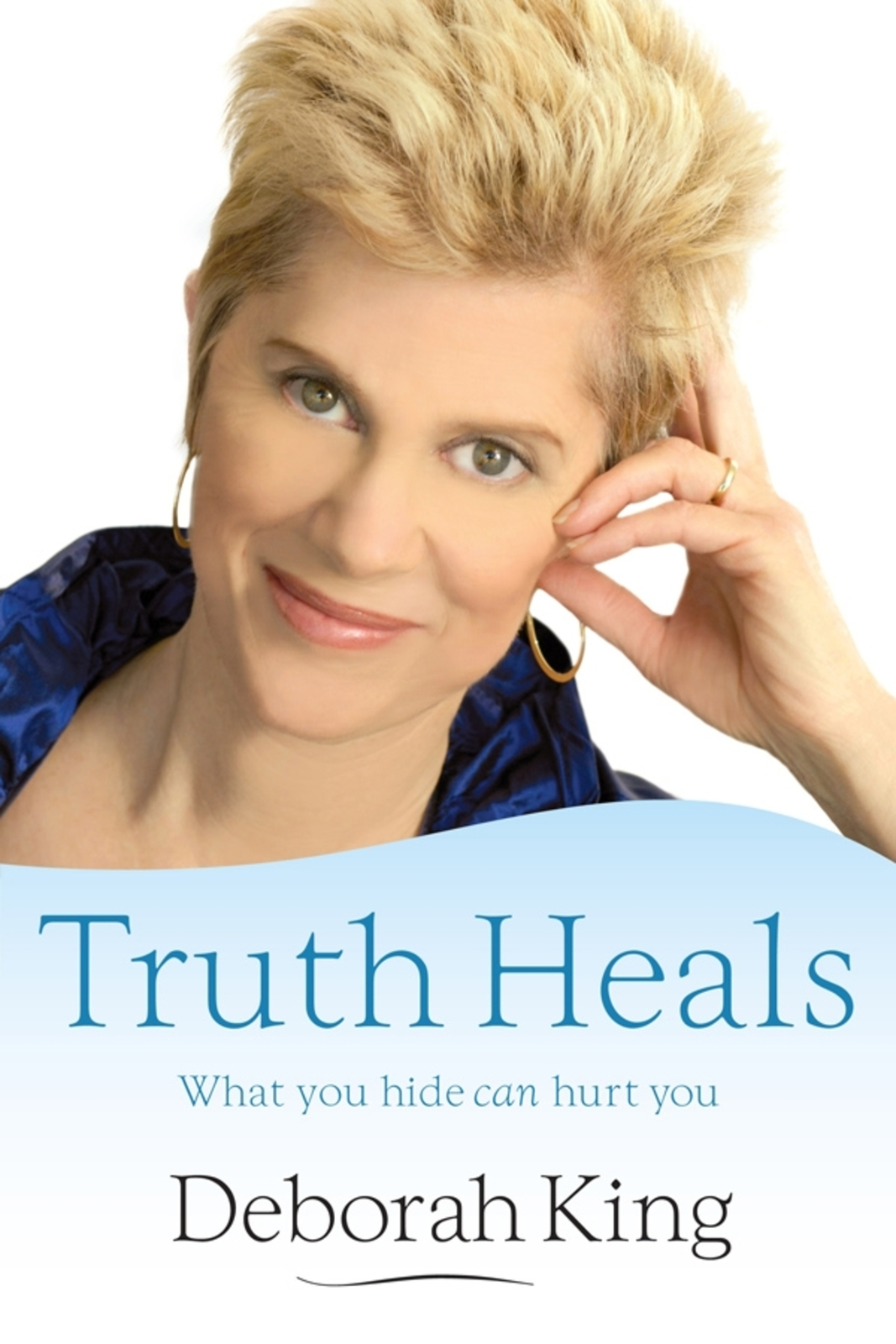 Truth Heals: What You Hide Can Hurt You by Deborah King image