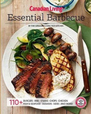 Canadian Living: Essential BBQ by Canadian Living Test Kitchen