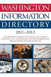 Washington Information Directory 2011-2012 by C. Q. Press