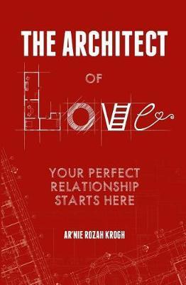 The Architect of Love by Ar'nie Rozah Krogh