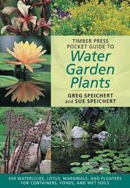 Timber Press Pocket Guide to Water Plants by C.Greg Speichert