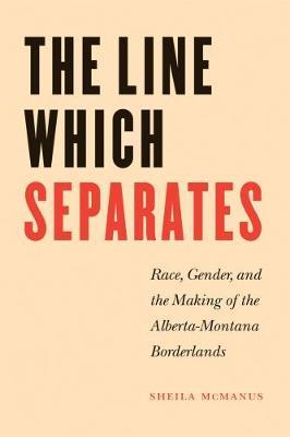 The Line Which Separates by Sheila McManus