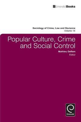 Popular Culture, Crime and Social Control