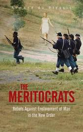 The Meritocrats by Armand Du Plessis