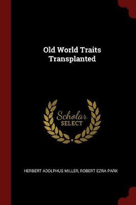 Old World Traits Transplanted by Herbert Adolphus Miller