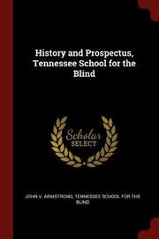 History and Prospectus, Tennessee School for the Blind by John V Armstrong image