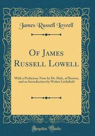 Of James Russell Lowell by James Russell Lowell image