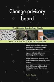 Change Advisory Board the Ultimate Step-By-Step Guide by Gerardus Blokdyk image