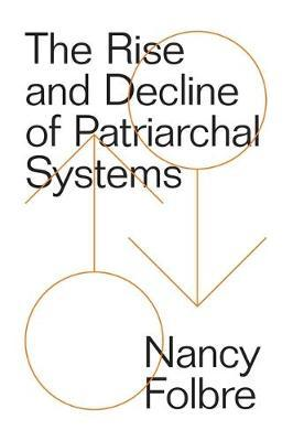 The Rise and Decline of Patriarchal Systems by Nancy Folbre