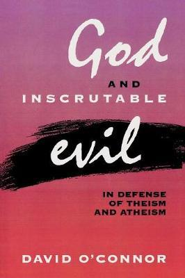 God and Inscrutable Evil by David O'Connor