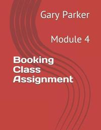 Booking Class Assignment by Gary Parker