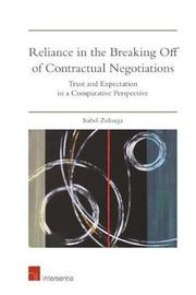 Reliance in the Breaking Off of Contractual Negotiations by Isabel Zuloaga