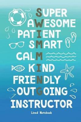 Swim Instructor Lined Notebook Super Awesome Patient Smart Calm Kind Friendly Outgoing by Skylemar Stationery & Design Co