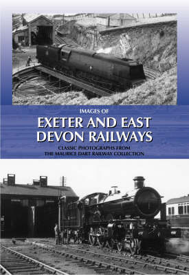 Images of Exeter and East Devon Railways: Classic Photographs from the Maurice Dart Railway Collection by Maurice Dart image