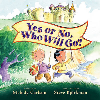 Yes or No, Who Will Go? by Melody Carlson image