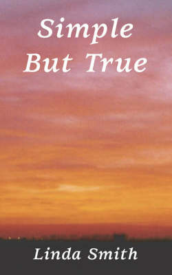 Simple But True by Linda Smith
