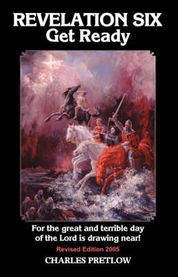 REVELATION SIX Get Ready Revised Edition 2005 by Charles Pretlow