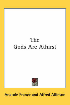 The Gods Are Athirst by Anatole France