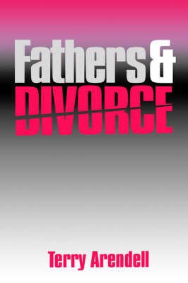 Fathers and Divorce by Terry J. Arendell