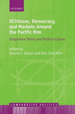 Citizens, Democracy, and Markets Around the Pacific Rim by Doh Chull Shin
