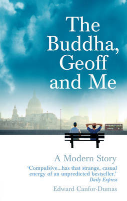 The Buddha, Geoff and Me by Edward Canfor-Dumas