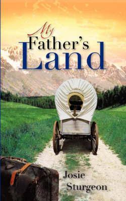 My Father's Land by Josie Sturgeon