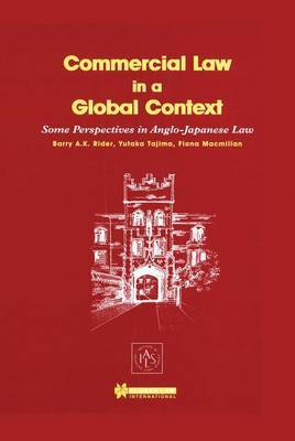 Commercial Law in a Global Context by Barry A.K. Rider