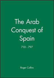 The Arab Conquest of Spain by Roger Collins image