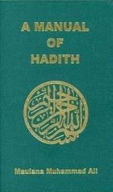 Manual of Hadith by Maulana Muhammad Ali
