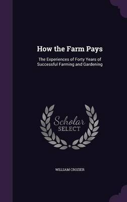How the Farm Pays by William Crozier