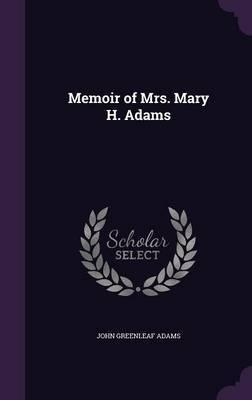 Memoir of Mrs. Mary H. Adams by John Greenleaf Adams image