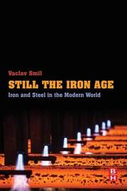 Still the Iron Age by Vaclav Smil