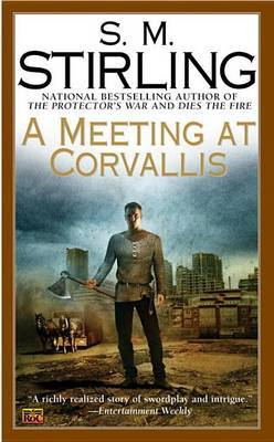 A Meeting at Corvallis by S.M. Stirling image