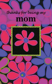 Thanks for Being My Mom by Zondervan Publishing image