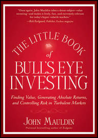 The Little Book of Bull's Eye Investing by John Mauldin