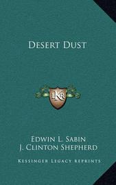 Desert Dust by Edwin L. Sabin