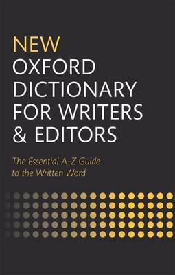 New Oxford Dictionary for Writers and Editors by Oxford Languages